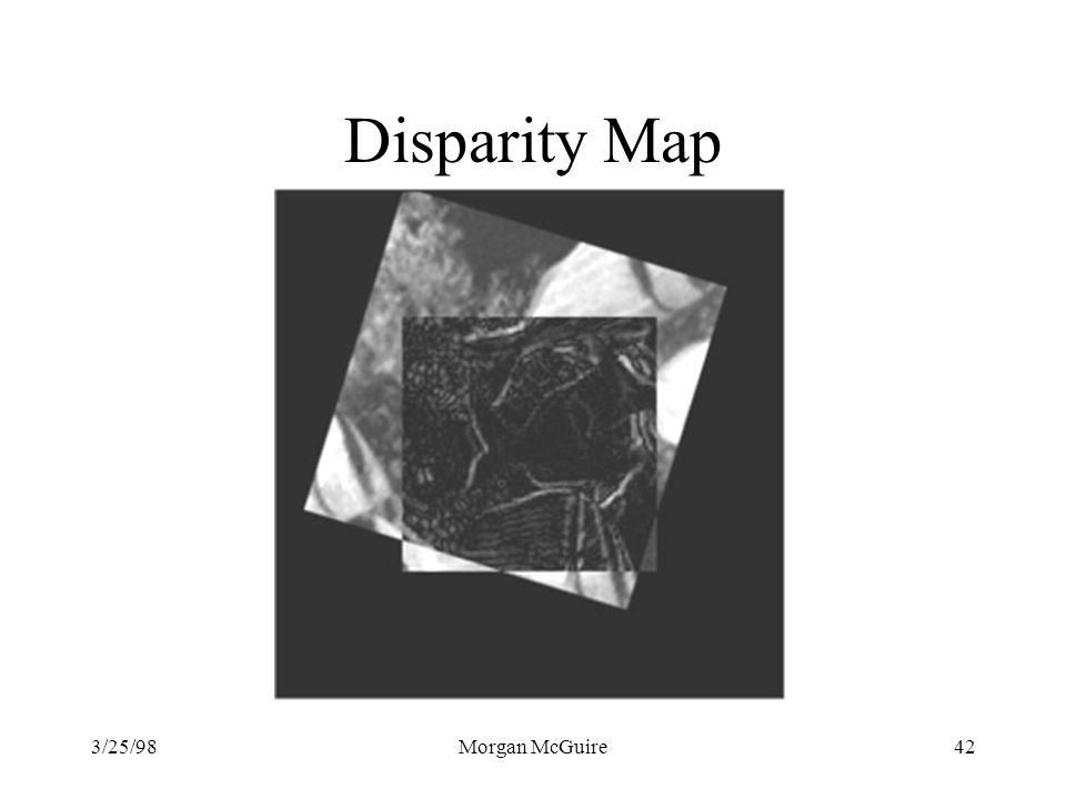 3/25/98Morgan McGuire42 Disparity Map