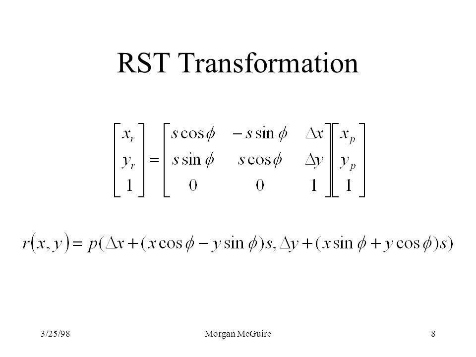 3/25/98Morgan McGuire8 RST Transformation