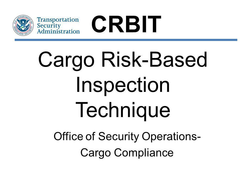 CRBIT: Benefits Strengthens the relationship between Industry and TSA Transportation Security Inspectors work with Industry Partners to resolve indicators Prioritizes inspection efforts on cargo that is more likely presenting a threat to the transportation system Proactively focuses resources on cargo exhibiting indicators of risk prior to transporting cargo CRBIT 12