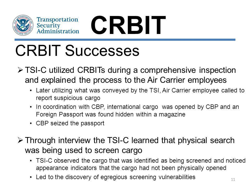 CRBIT Successes CRBIT TSI-C utilized CRBITs during a comprehensive inspection and explained the process to the Air Carrier employees Later utilizing w