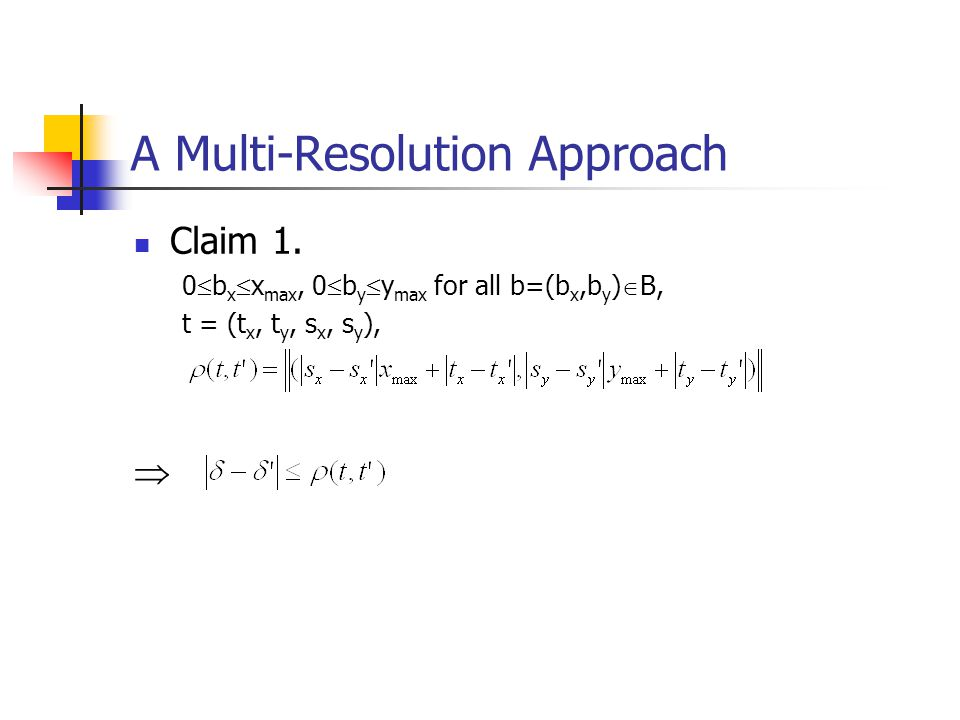 A Multi-Resolution Approach Claim 1.