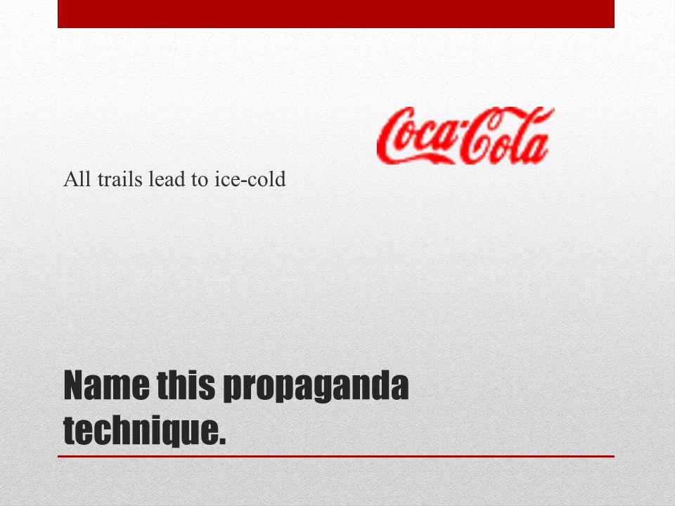Name this propaganda technique. 12. Michael Jordan says he loves to eat Ball Park Franks Hot Dogs.
