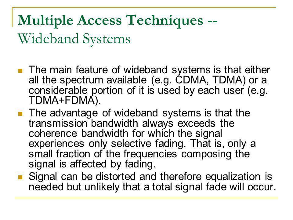 CDMA Principle 1 0 1 1 1 1 0 1 0 1 1 Chip period One bit period (symbol period) Data Coded Signal Input to the modulator (phase modulation) Represent bit 1 with +1 Represent bit 0 with -1