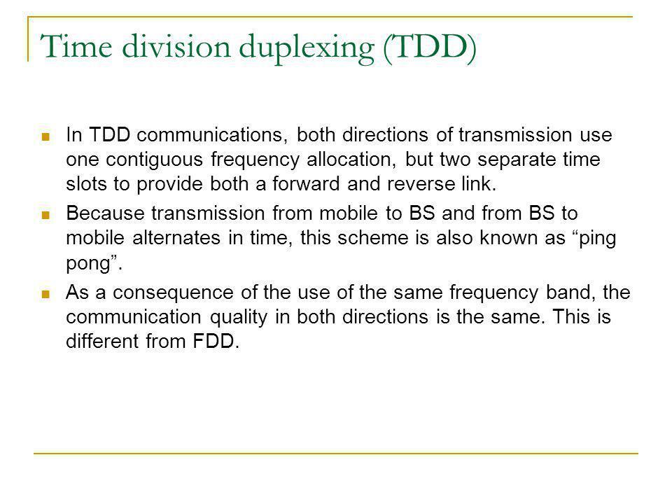 Time division duplexing (TDD) FRRRR 0 1 2 3 4 5 6 7 … ….