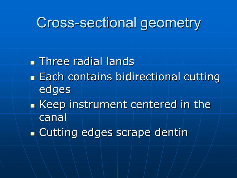 Cross-sectional geometry Three radial lands Three radial lands Each contains bidirectional cutting edges Each contains bidirectional cutting edges Kee