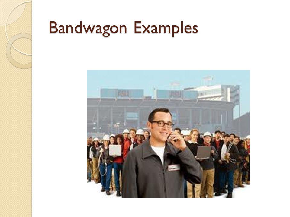 Bandwagon Examples