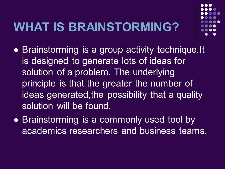 WHAT IS BRAINSTORMING.