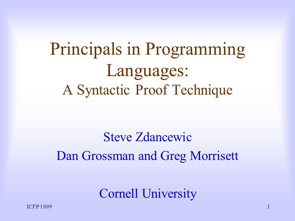 ICFP 19991 Principals in Programming Languages: A Syntactic Proof Technique Steve Zdancewic Dan Grossman and Greg Morrisett Cornell University