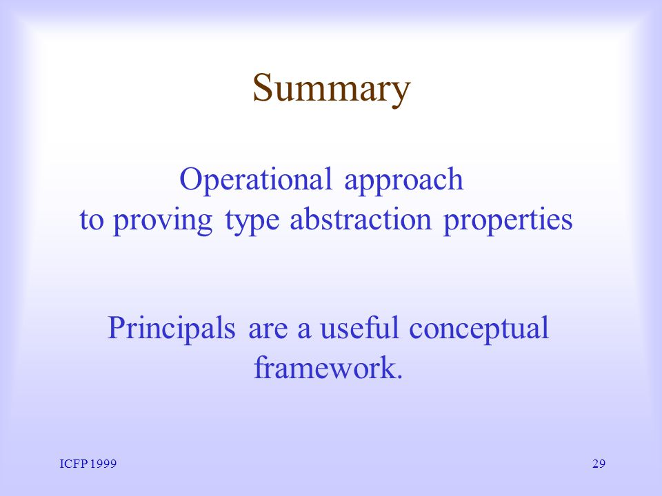 ICFP 199929 Summary Principals are a useful conceptual framework.