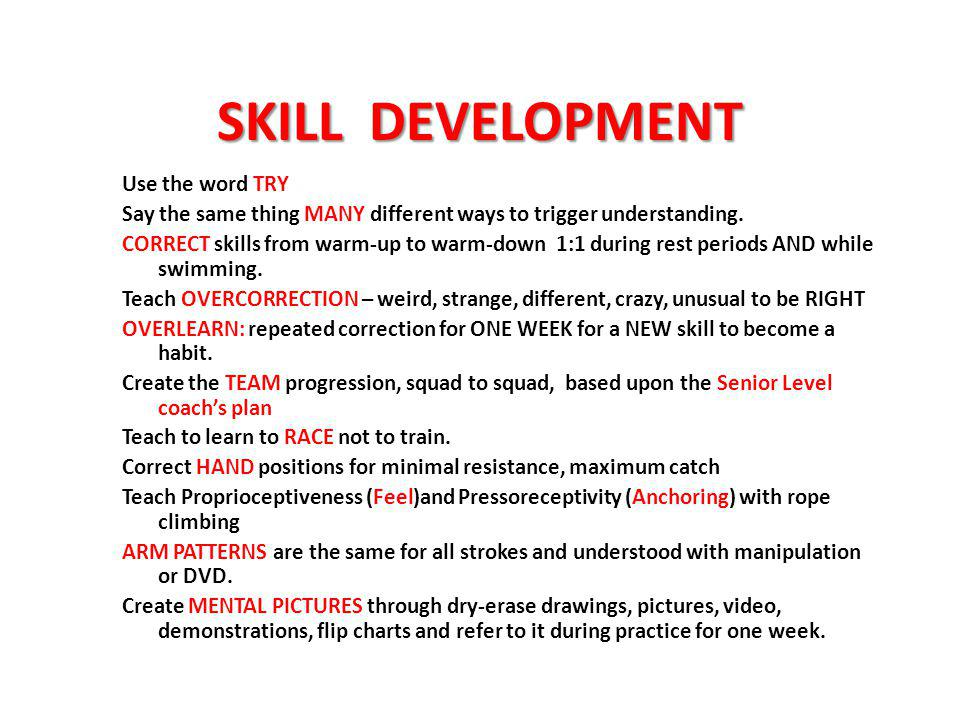 SKILL DEVELOPMENT Use the word TRY Say the same thing MANY different ways to trigger understanding.