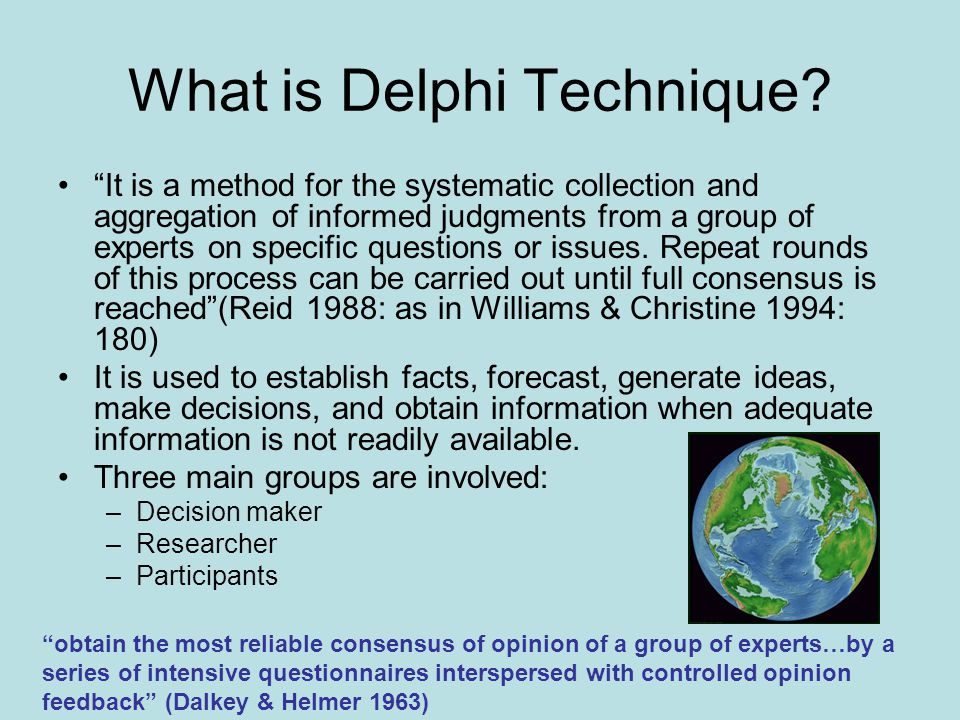 The Delphi Technique Key Investigators The name Delphi originates from the oracle at Delphi, where the ancient Greeks were said to be able to forecast future events(Williams and Christine 1994: 181) First conceptualized in 1953 in the USA by Air Force sponsored Rand Corporation for defense research Now widely used as a tool for solving problems, planning, and forecasting.