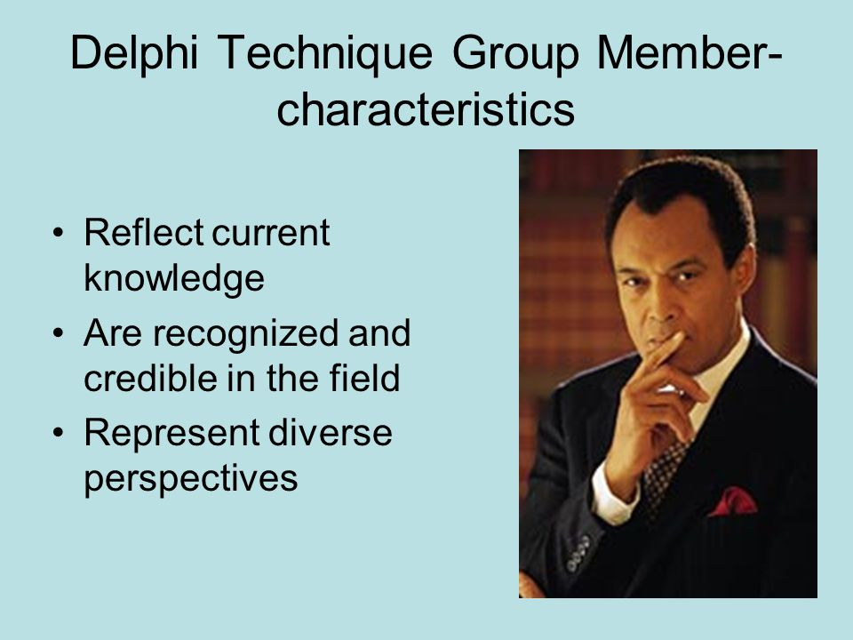 Delphi Technique Process Researcher sets question(s) on an in issue of interest Researcher identifies and selects experts Researcher sends out initial open-ended question (s) to the experts usually by post.
