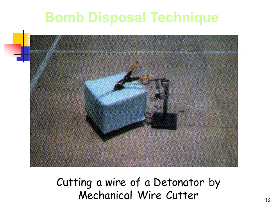 43 Bomb Disposal Technique Cutting a wire of a Detonator by Mechanical Wire Cutter