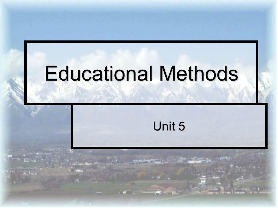 Unit 5 Educational Methods