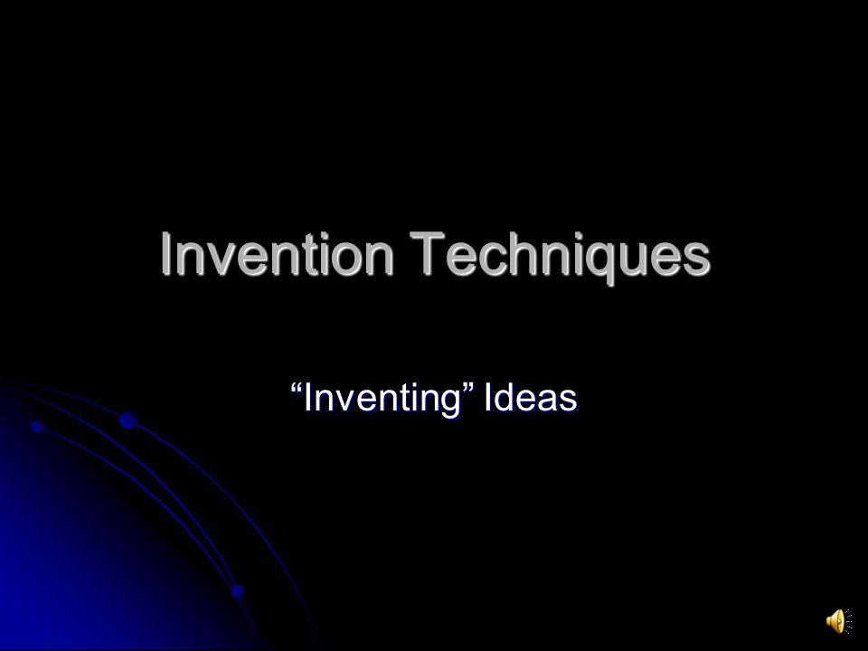 Invention Techniques Inventing Ideas