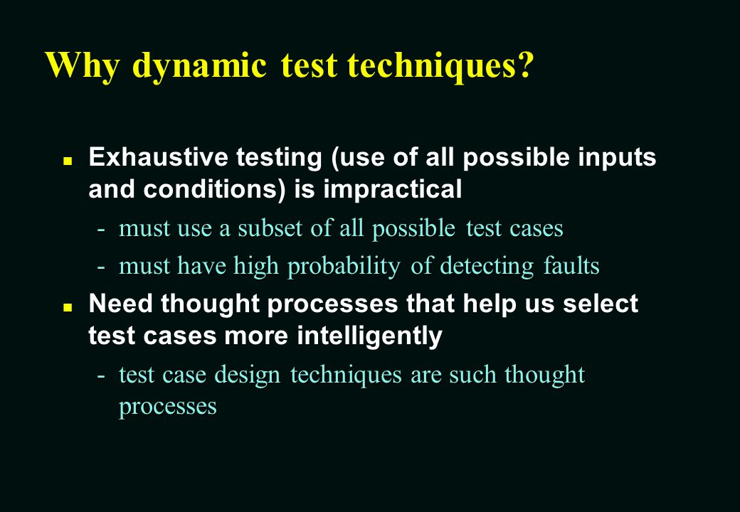 Error Guessing: deriving test cases n Consider: -past failures -intuition -experience -brain storming -What is the craziest thing we can do?