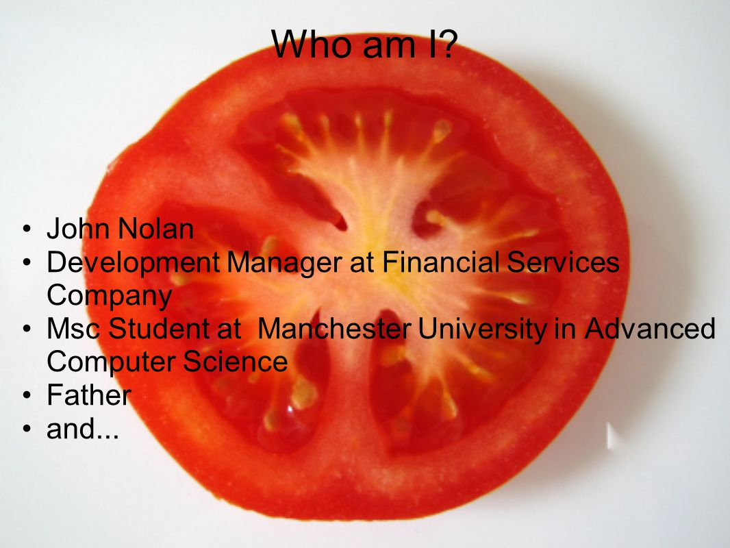 Who am I? John Nolan Development Manager at Financial Services Company Msc Student at Manchester University in Advanced Computer Science Father and...