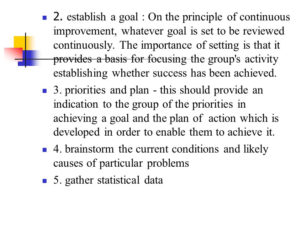 6.organise the data 7. analyse causes 8. discuss alternative solutions 9.