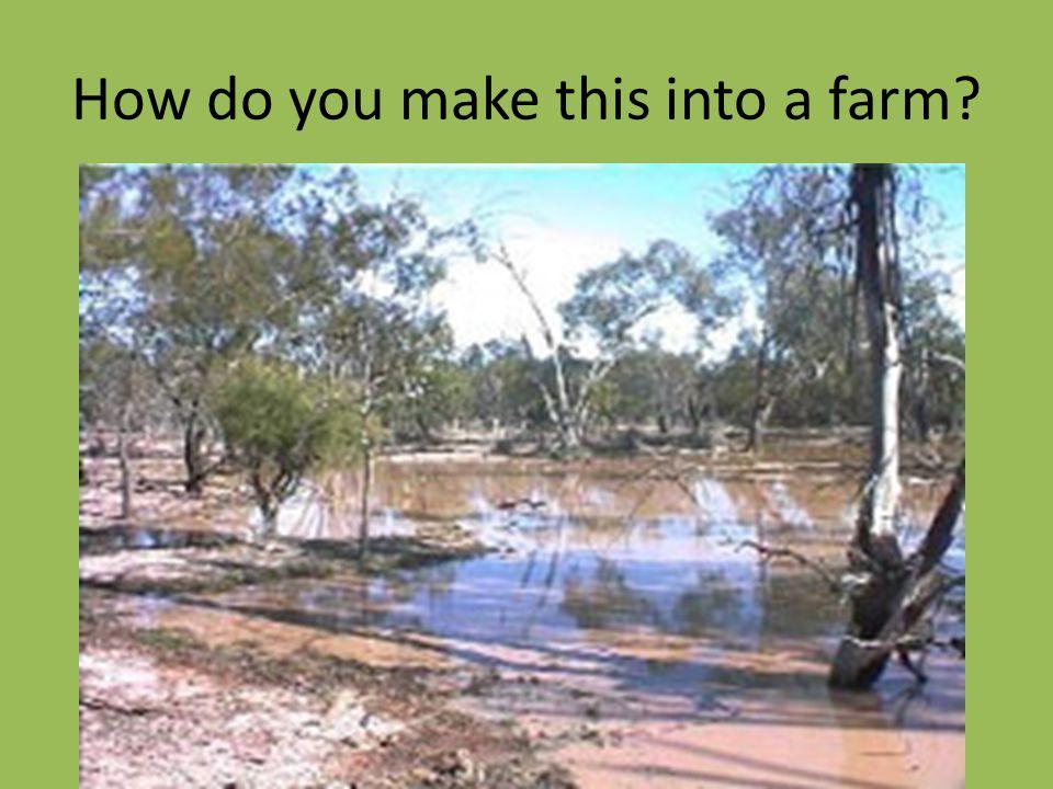 How do you make this into a farm?