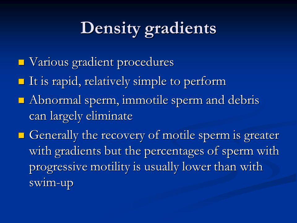 Density gradients Various gradient procedures Various gradient procedures It is rapid, relatively simple to perform It is rapid, relatively simple to
