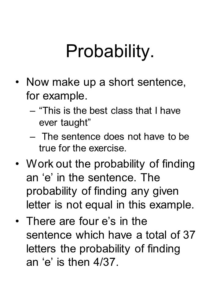 Probability. Now make up a short sentence, for example.