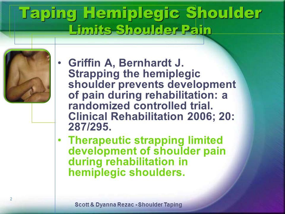 Scott & Dyanna Rezac - Shoulder Taping 3 Kinesio® Taping Pediatric Neuro Insult Improved UE Function Yasukawa A, Patel P, Sisung C.