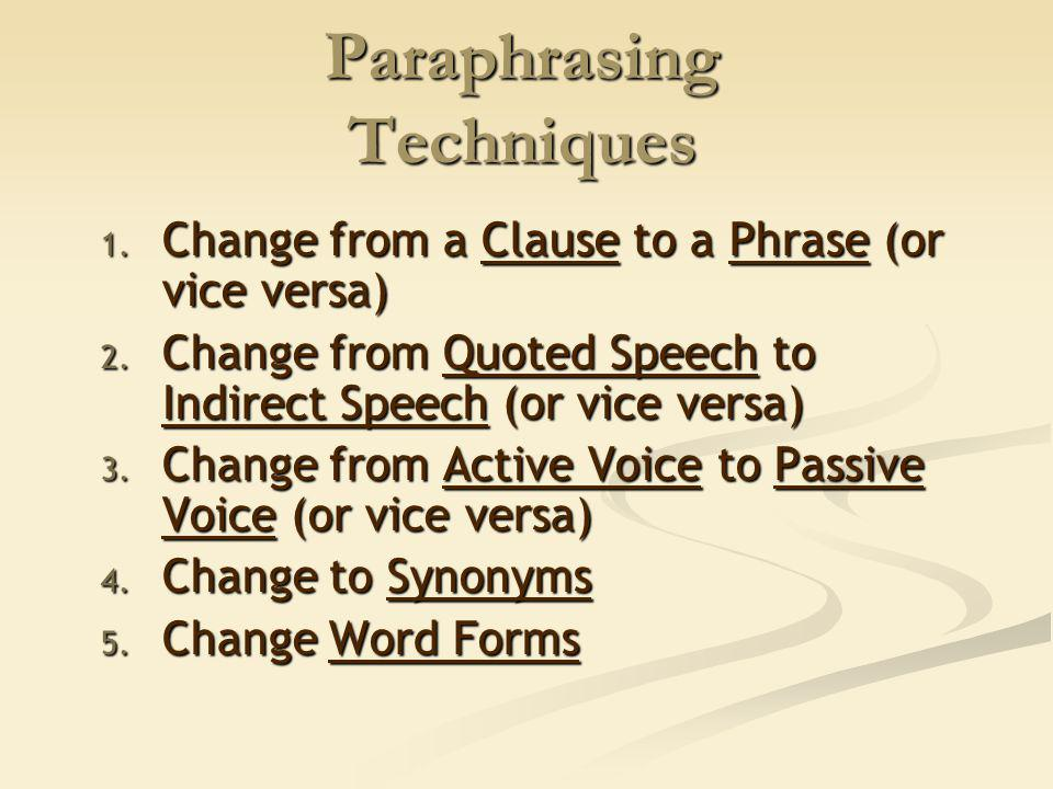 Paraphrasing To paraphrase is to say the same thing in another way, using your own words.
