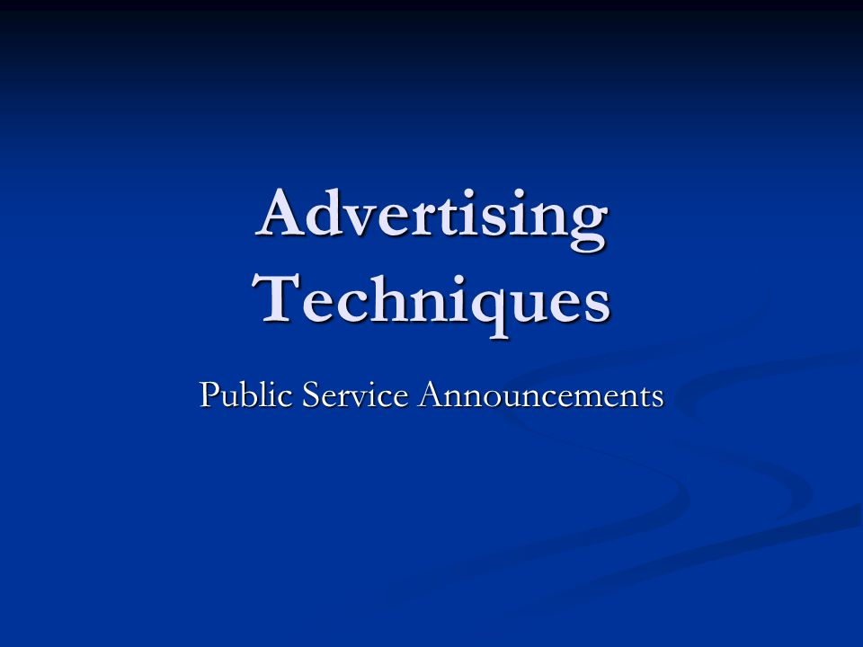 Advertising Techniques Public Service Announcements