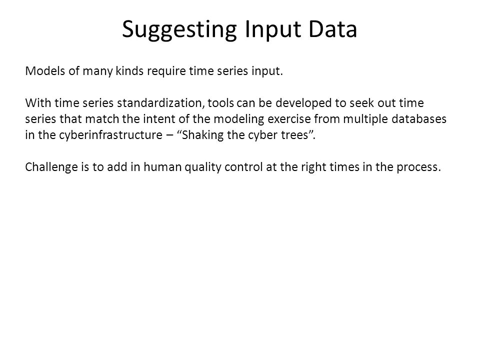 Suggesting Input Data Models of many kinds require time series input.