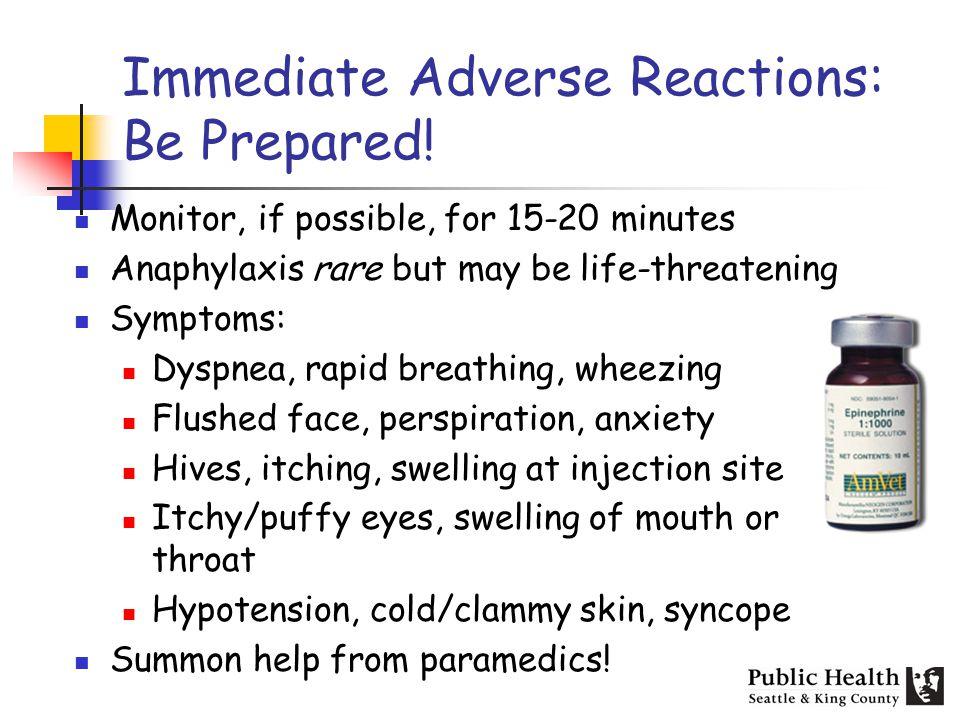 Immediate Adverse Reactions: Be Prepared.
