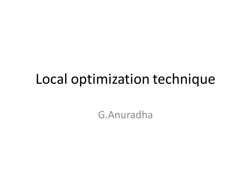 Local optimization technique G.Anuradha