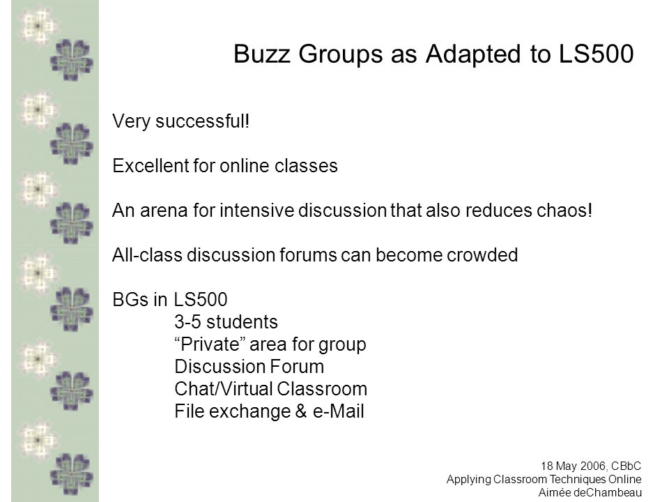 Buzz Groups as Adapted to LS500 Very successful.