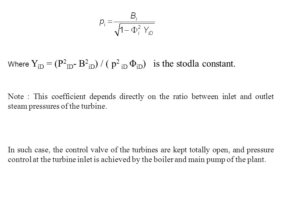 Where Y iD = (P 2 ID - B 2 iD ) / ( p 2 iD Φ iD ) is the stodla constant. Note : This coefficient depends directly on the ratio between inlet and outl