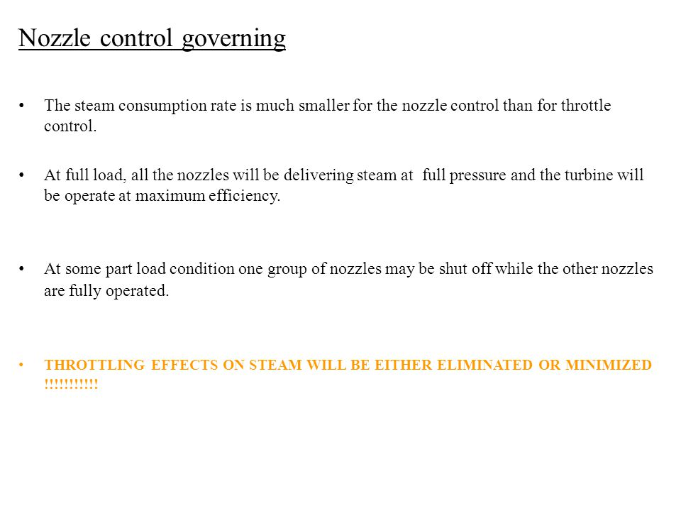 Nozzle control governing The steam consumption rate is much smaller for the nozzle control than for throttle control.