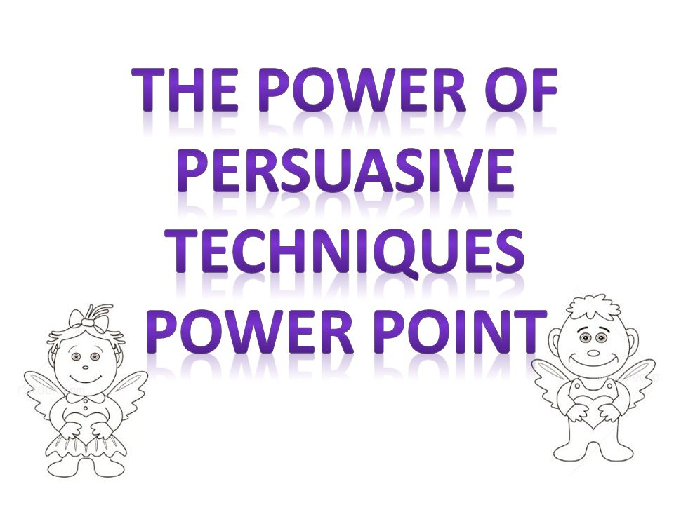 PERSUASIVE TECHNIQUE 8: Expert Opinion/Quotes Using an expert or important persons opinion to make your argument seem more convincing.