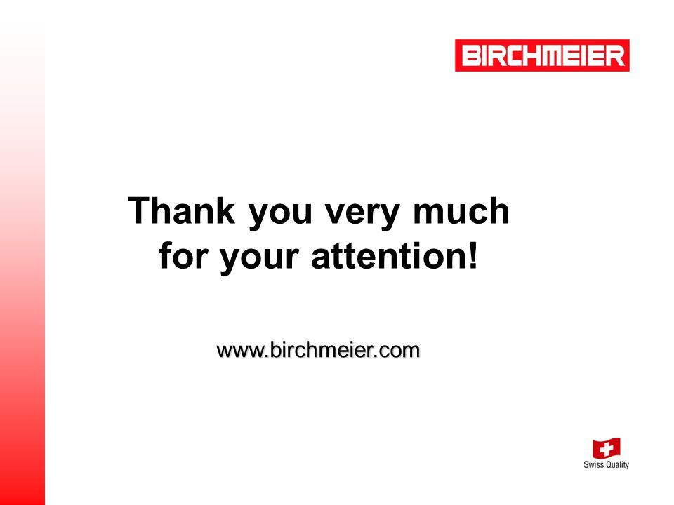 www.birchmeier.com Thank you very much for your attention!