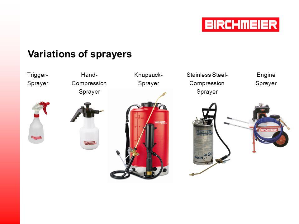 Trigger- Sprayer Variations of sprayers Hand- Compression Sprayer Knapsack- Sprayer Stainless Steel- Compression Sprayer Engine Sprayer