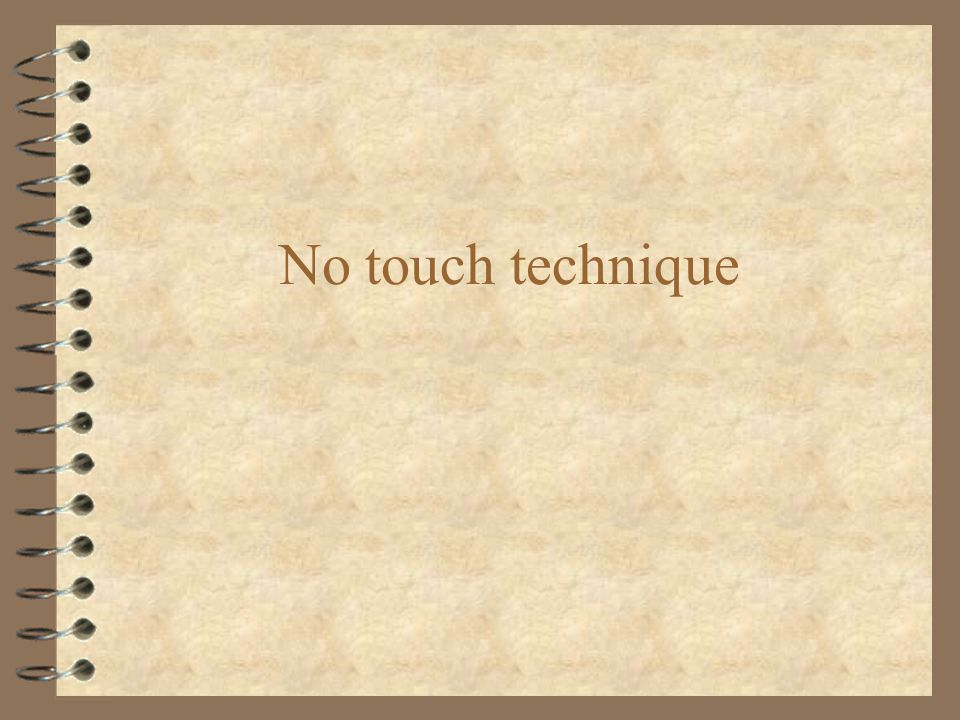 No touch technique
