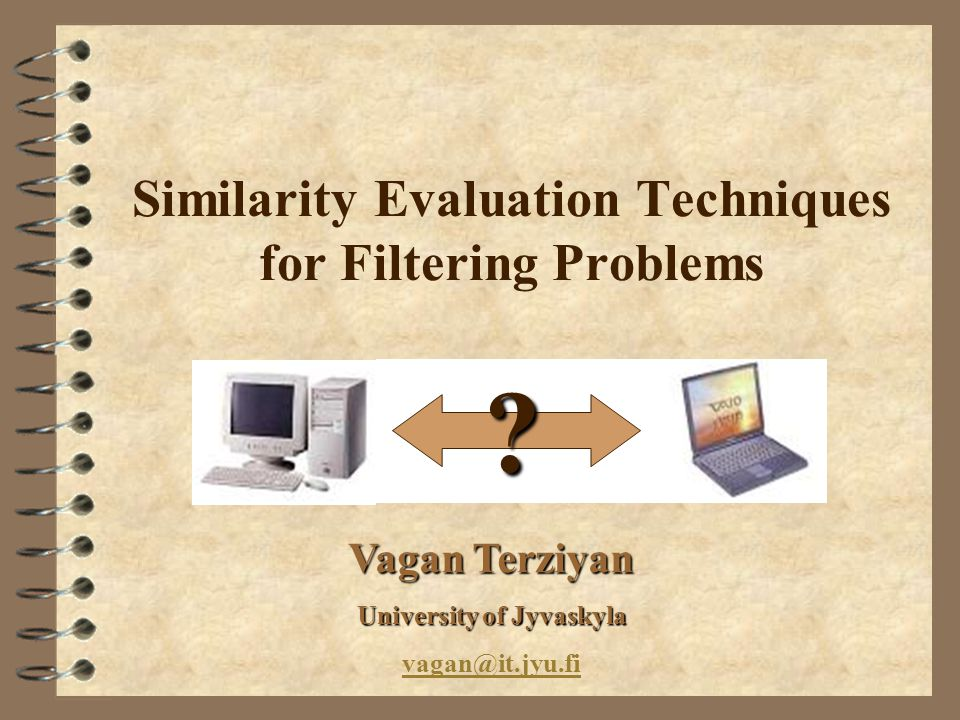 Similarity Evaluation Techniques for Filtering Problems .