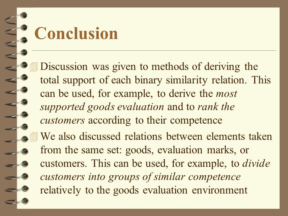 Conclusion 4 Discussion was given to methods of deriving the total support of each binary similarity relation.