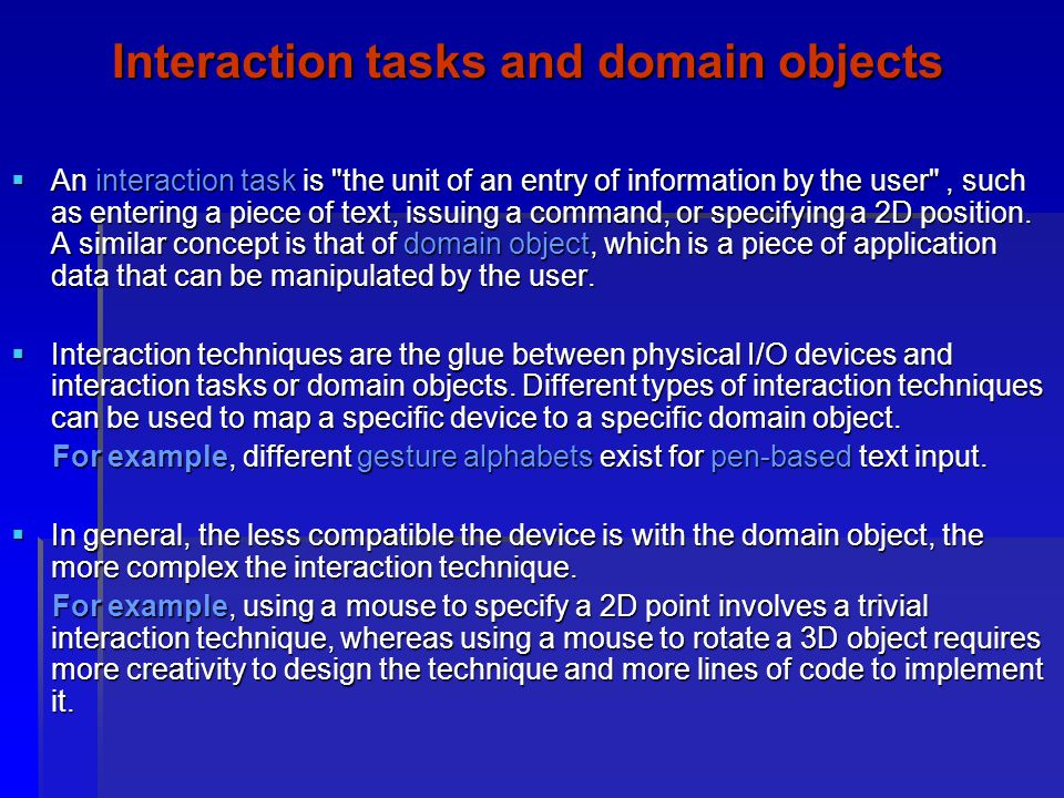 Interaction tasks and domain objects An interaction task is