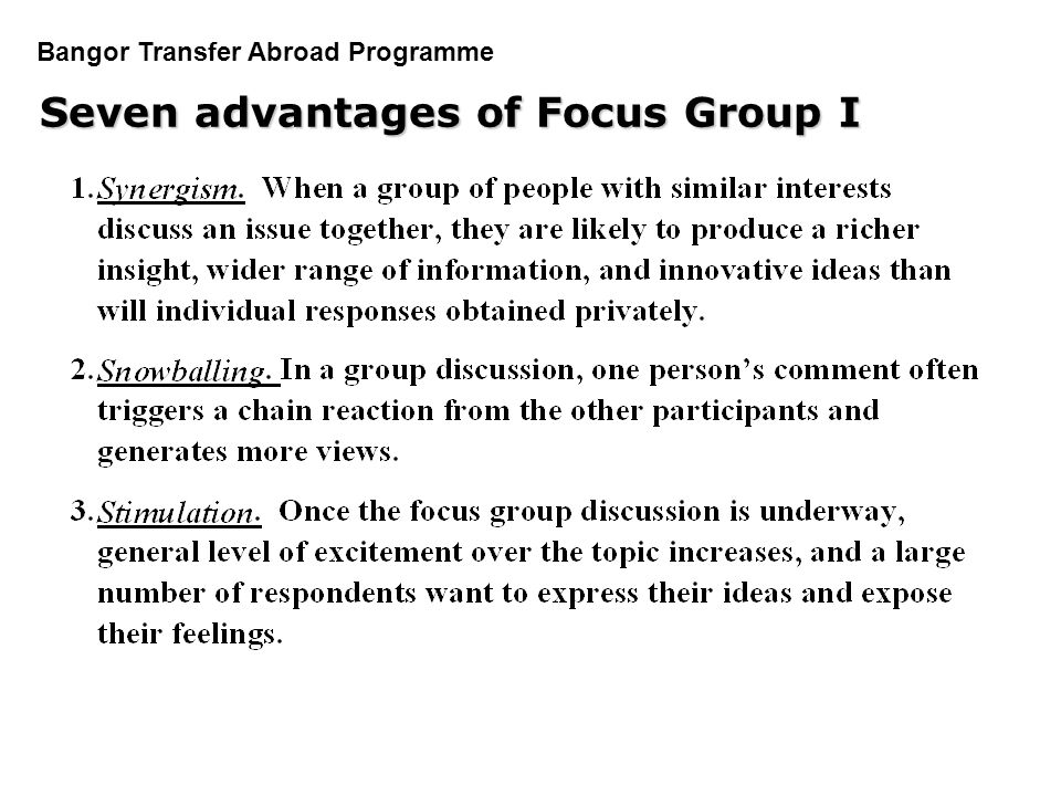 PGDM Bangor Transfer Abroad Programme Seven advantages of Focus Group I Seven advantages of Focus Group I