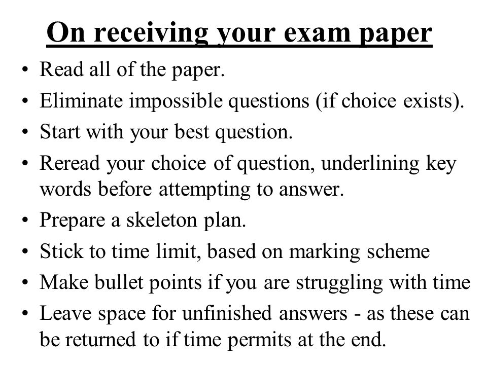 On receiving your exam paper Read all of the paper.