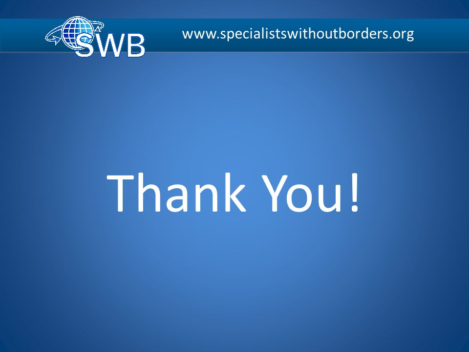Thank You! www.specialistswithoutborders.org