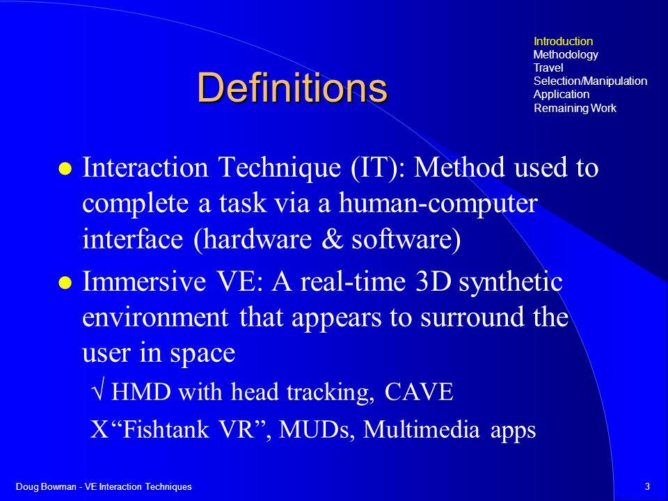 Doug Bowman - VE Interaction Techniques24 Performance Measures Quantitative (e.g.