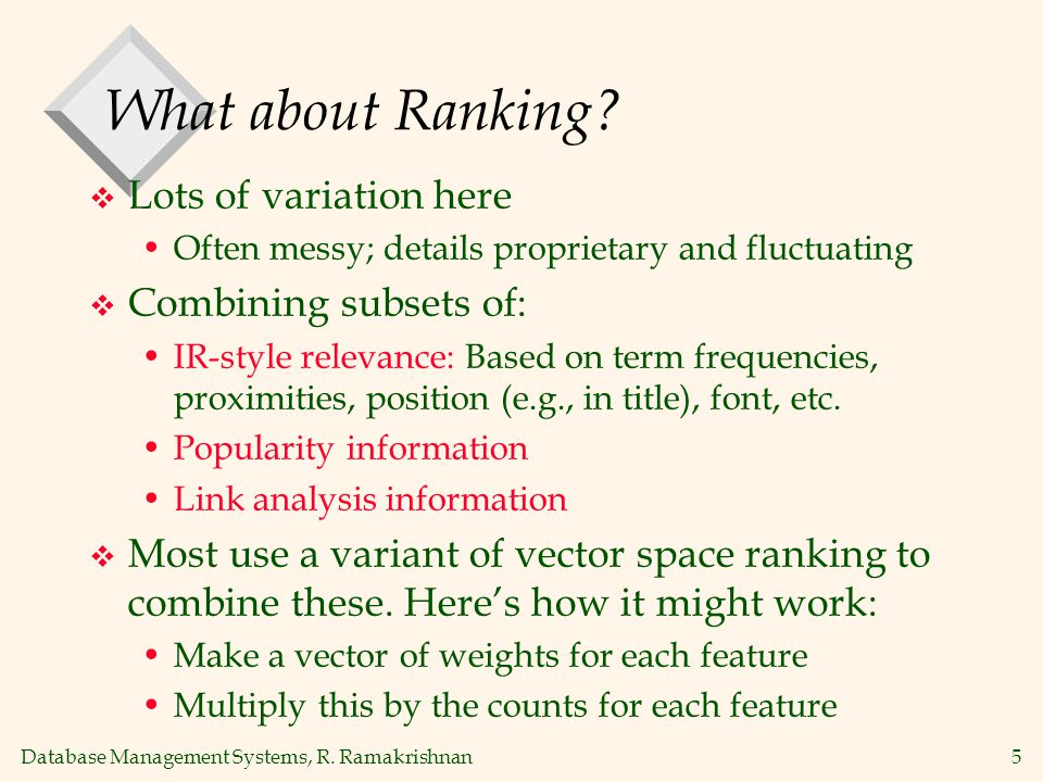 Database Management Systems, R. Ramakrishnan5 What about Ranking.