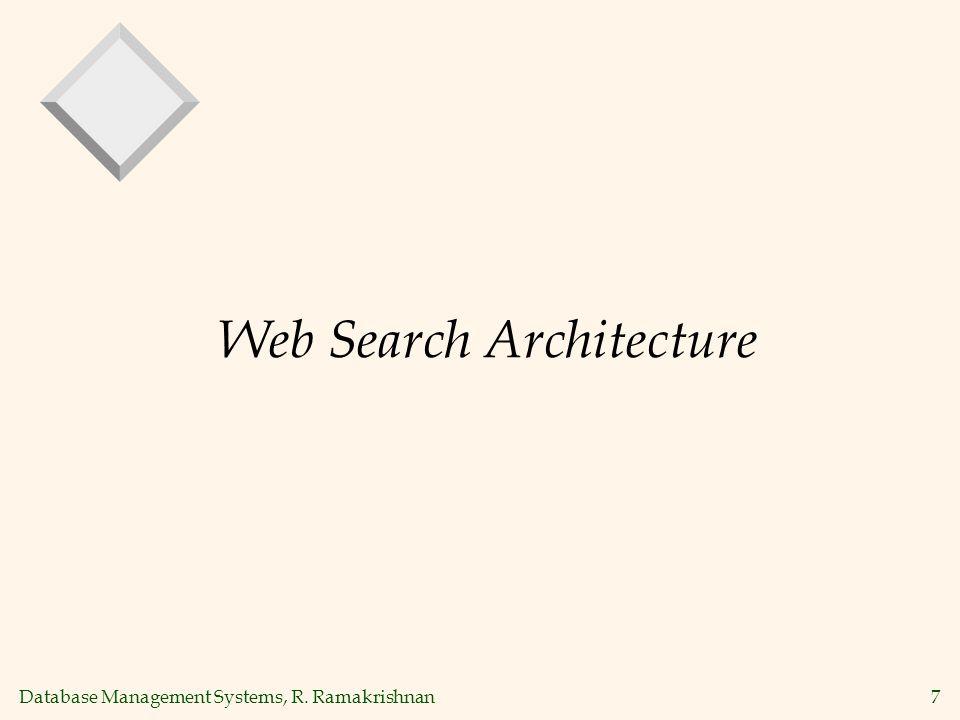 Database Management Systems, R. Ramakrishnan38 Web Coverage