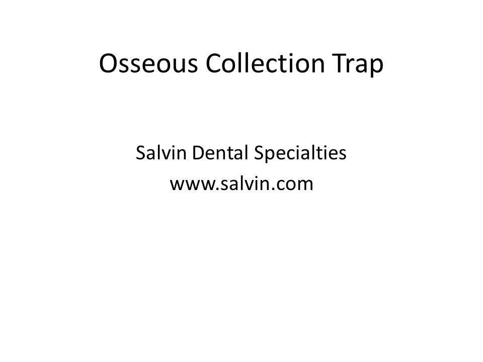 Osseous Collection Trap Salvin Dental Specialties www.salvin.com