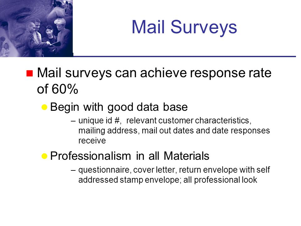 Step 3. Conducting Surveys Will Focus on Mail Surveys (80-90%) How to achieve a high response rate Data collection and coding Data entry options –CMT