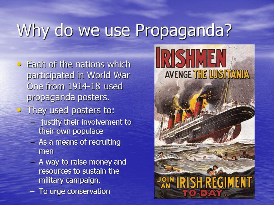 Why do we use Propaganda.